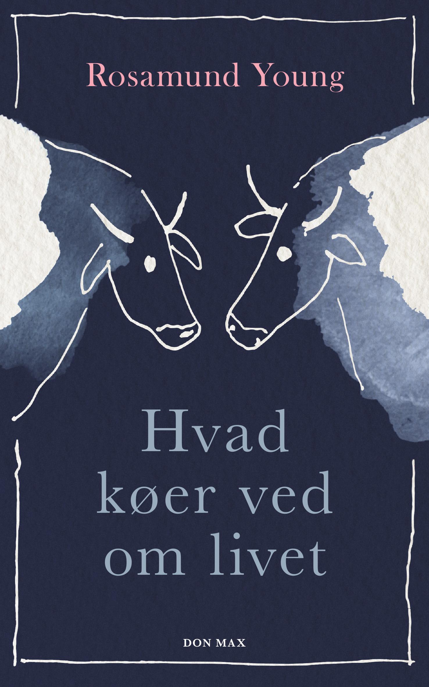 Hvad køer ved om livet - Rosamund Young - Bøger - Don Max - 9788740046168 - 12/4-2018