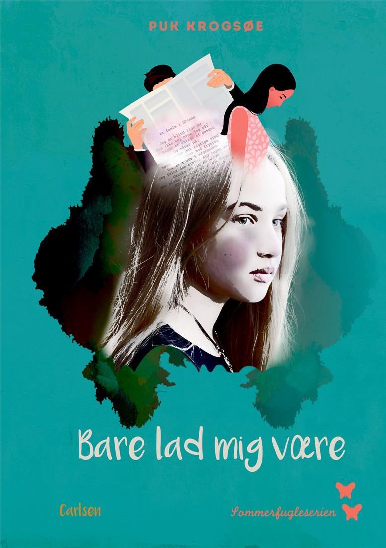 Sommerfugleserien **: Bare lad mig være - Puk Krogsøe - Bøger - CARLSEN - 9788711905173 - 16/2-2021