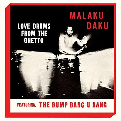 Love Drums From The Ghetto - Malaku Daku - Musik - TIDAL WAVES MUSIC - 0752505992174 - November 29, 2019