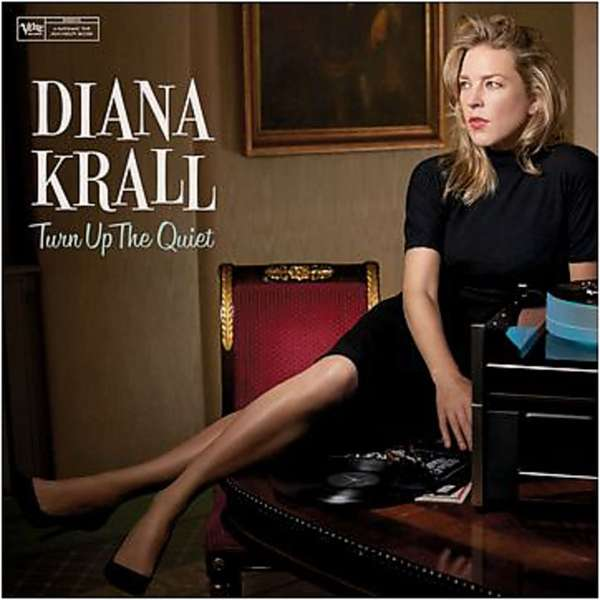 Turn Up the Quiet - Diana Krall - Musik - UNIVERSAL - 0602557352177 - 5/5-2017
