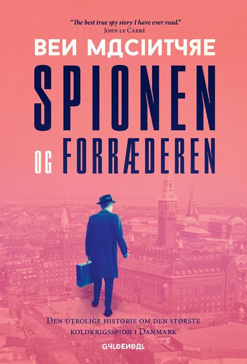 Spionen og forræderen - Ben Macintyre - Bøger - Gyldendal - 9788702295177 - 25/5-2020