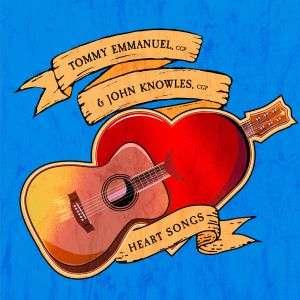 Heart Songs / Heart Songs - Tommy Emmanuel & John Knowles - Musik - POP - 0752830544178 - January 11, 2019