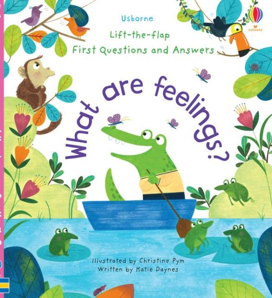 Lift-the-Flap First Questions and Answers What are Feelings? - Lift-the-Flap First Questions & Answers - Katie Daynes - Bøger - Usborne Publishing Ltd - 9781474948180 - 13/6-2019