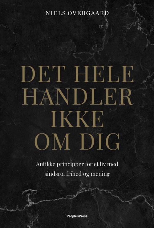 Det hele handler ikke om dig - Niels Overgaard - Bøger - People'sPress - 9788770365185 - February 17, 2020