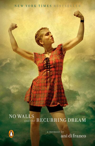 No Walls And The Recurring Dream: A Memoir - Ani DiFranco - Bøger - Prentice Hall Press - 9780735225190 - May 5, 2020