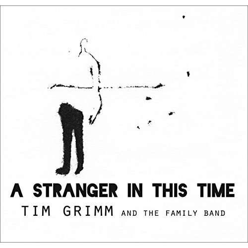 Stranger In This Time - Tim Grimm - Musik - CAVALIER - 0850295006191 - April 6, 2017