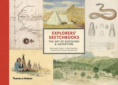 Explorers' Sketchbooks: The Art of Discovery & Adventure - Huw Lewis-Jones - Bøger - Thames & Hudson Ltd - 9780500252192 - September 29, 2016