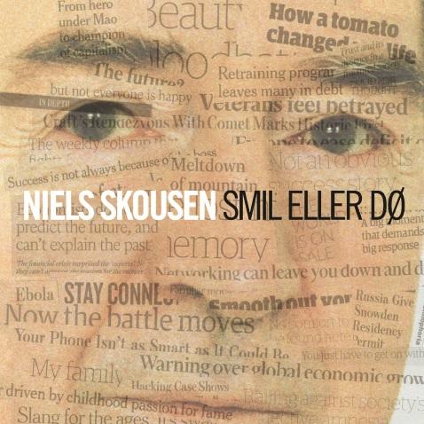Smil Eller Dø - Niels Skousen - Musik -  - 0602547112194 - November 17, 2014