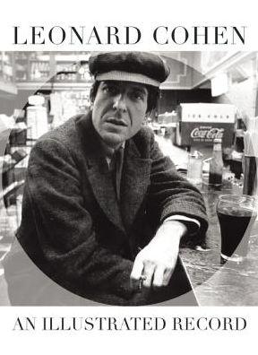 Leonard Cohen: An Illustrated Record - Mike Evans - Bøger - Plexus Publishing Ltd - 9780859655194 - October 18, 2018
