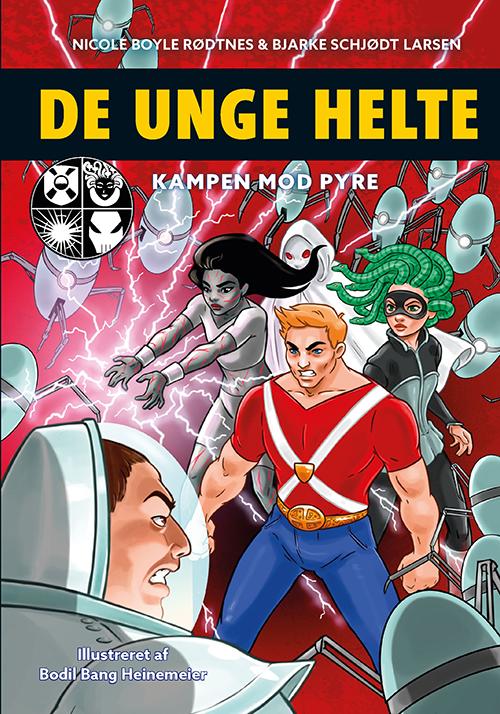 De unge helte: De unge helte 2: Kampen mod PYRE - Bjarke Schjødt Larsen Nicole Boyle Rødtnes - Bøger - Forlaget Alvilda - 9788741506197 - 1/12-2019