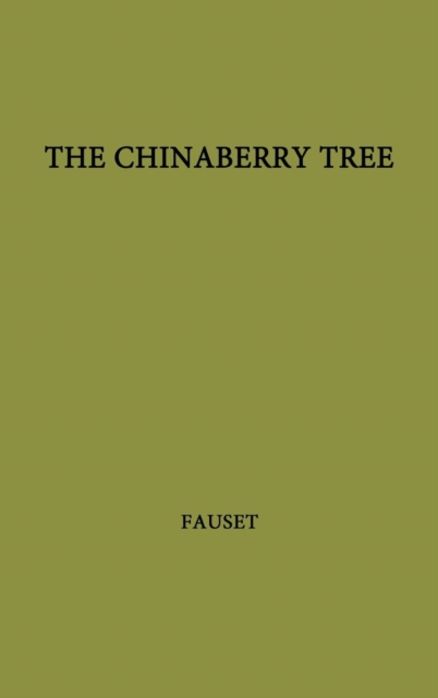 The Chinaberry Tree: a Novel of American Life - Jessie Redmon Fauset - Bøger - Greenwood Press Reprint - 9780837119199 - 31/12-1969