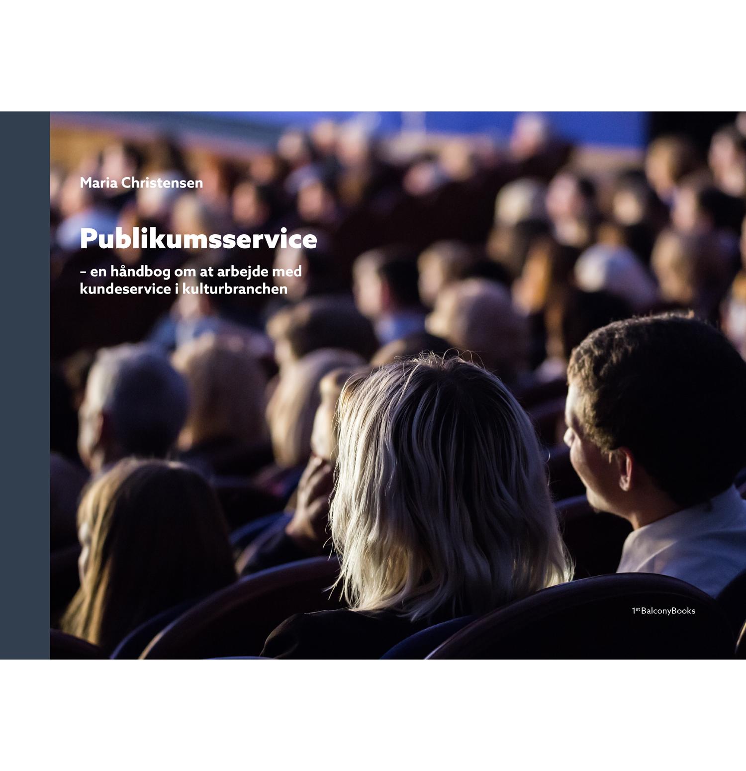 Publikumsservice - Maria Christensen - Bøger - 1st Balcony Books - 9788797190203 - March 23, 2020