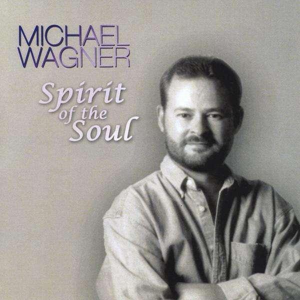 Spirit of the Soul - Michael Wagner - Musik - Michael Wagner - 0753182592206 - June 15, 2010