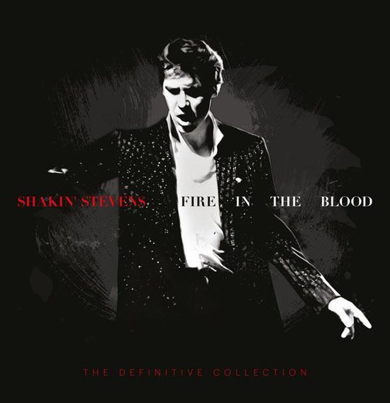 Fire in the Blood: The Definitive Collection - Shakin' Stevens - Musik - BMG Rights Management LLC - 4050538608212 - 27/11-2020