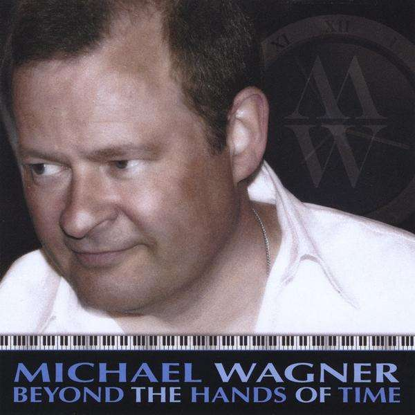 Beyond the Hands of Time - Michael Wagner - Musik - Michael Wagner - 0753182592213 - October 19, 2010