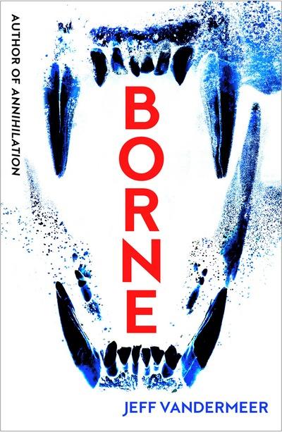 Borne - Jeff VanderMeer - Bøger - HarperCollins Publishers - 9780008159214 - March 8, 2018