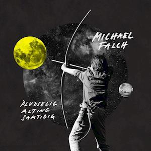 Pludselig Alting Samtidig - Michael Falch - Musik -  - 0602557203219 - 9/12-2016