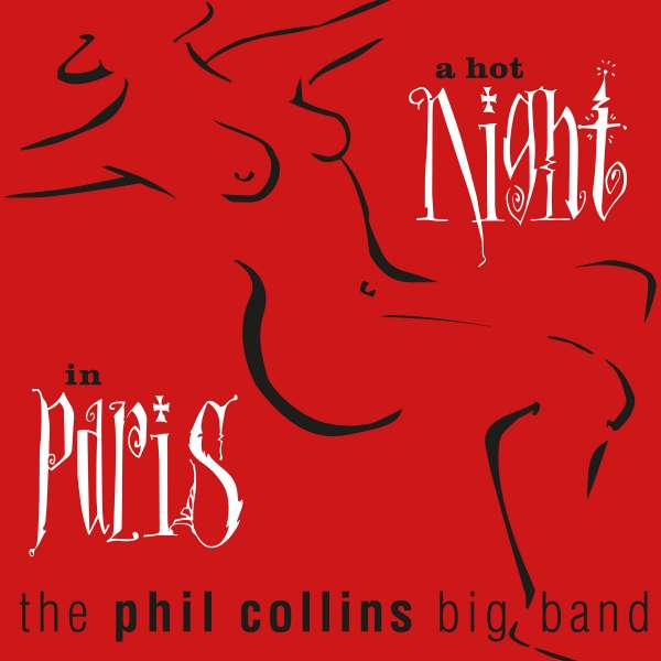 A Hot Night in Paris - Phil Collins - Musik - RHINO - 0603497854219 - 1/2-2019