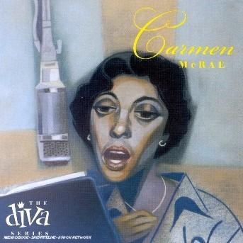 CARMEN McRAE - THE DIVA SERIES - McRAE CARMEN - Musik - JAZZ - 0044006521220 - 26/6-2003