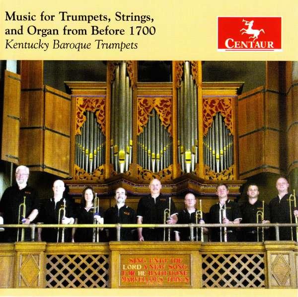Music for Trumpets, Strings and Organ - Kentucky Baroque Trumpets - Musik - CENTAUR - 0044747349220 - 9/11-2016