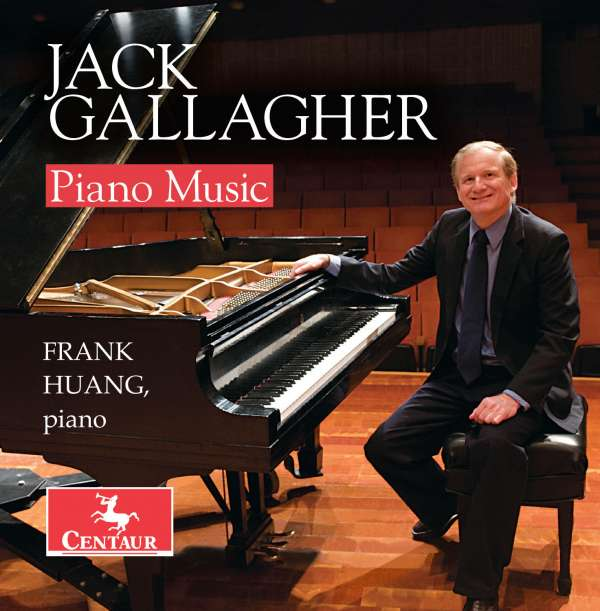 Jack Gallagher: Piano Music - Gallagher / Huang - Musik - CAV - 0044747352220 - 17/3-2017