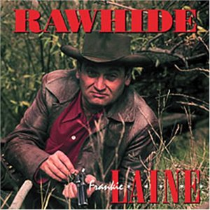Rawhide - Frankie Laine - Musik - BEAR FAMILY - 4000127165220 - 14/10-2002