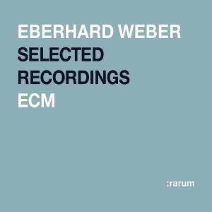 Rarum:selected Recordings - Weber Eberhard - Musik - JAZZ - 0044001420221 - March 4, 2004