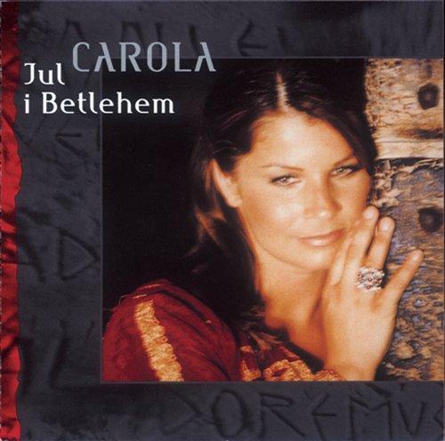 Jul I Betlehem - Carola - Musik - CARLA - 0044001660221 - 17/11-2004