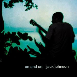 On and on - Jack Johnson - Musik - BRUSHFIRE - 0044007501221 - 29/5-2003