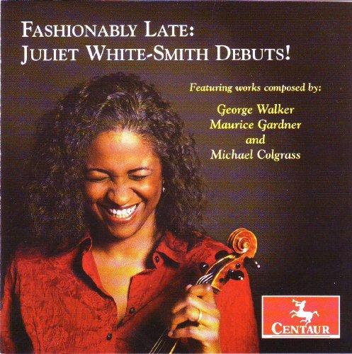 Fashionably Late: Juliet White-smith Debuts - Walker / Gardner / Colgrass / White-smith / Brende - Musik - Centaur - 0044747298221 - 26/5-2009
