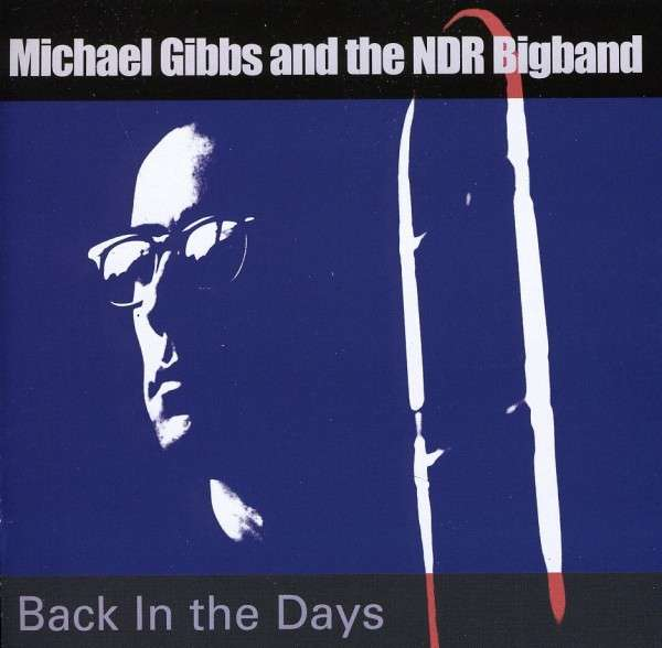 Back in the Day - Michael Gibbs - Musik - CUNEIFORM REC - 0045775032221 - 31/1-2012