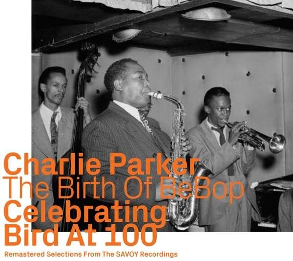 Celebrating Bird At 100 Vol. 2 - Charlie Parker (1920-1955) - Musik -  - 0752156111221 -