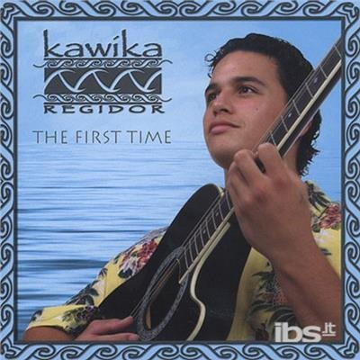 First Time - Kawika Regidor - Musik - Neos - 0753083706221 - March 27, 2008