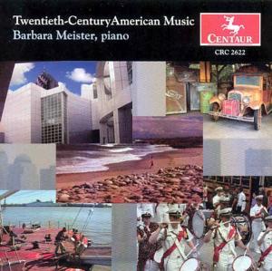 Twentieth Century American Music for Piano - Barbara Meister - Musik - CENTAUR - 0044747262222 - 6/2-2004