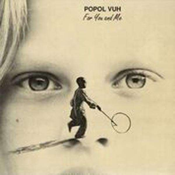 For You & Me - Popol Vuh - Musik - ONE WAY STATIC - 0045079825222 - 21/6-2018