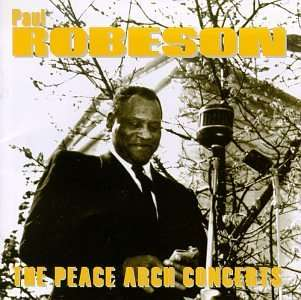 Peace Arch Concerts - Paul Robeson - Musik -  - 0045507144222 - January 13, 1998