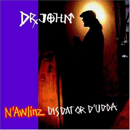 N'Awlinz: Dis Dat Or D'Udda - Dr John - Musik - EMI - 0724357860222 - 13/7-2004