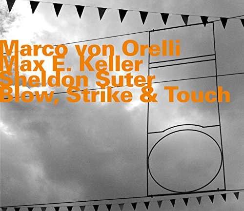 Strike & Touch - Marco Von Orelli - Musik - HATOLOGY - 0752156073222 - April 1, 2017