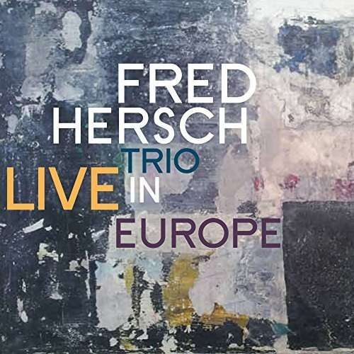 Live in Europe - Fred Hersch Trio - Musik - JAZZ - 0753957219222 - May 11, 2018