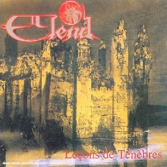 Leçons De Tenebres - Elend - Musik - Holy - 4001617249222 - June 4, 2010