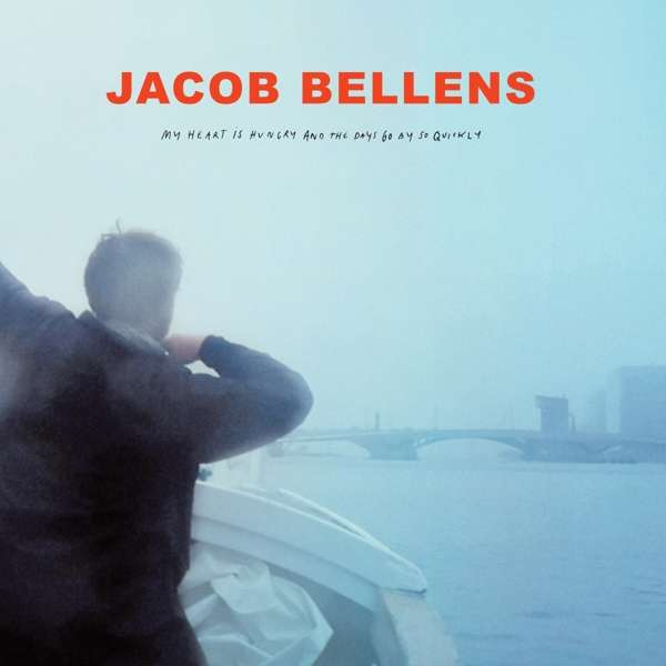 My Heart is Hungry and the Days Go By So Quickly - Jacob Bellens - Musik - HFN - 4250382440222 - 3/4-2020