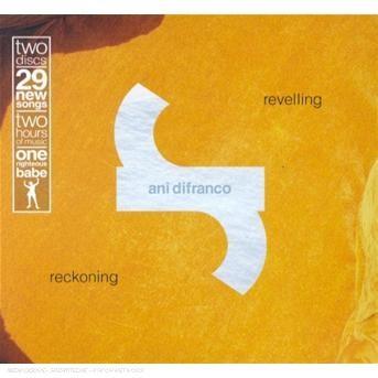 Revelling / Reckoning - Ani Difranco - Musik -  - 0044001356223 - June 17, 2002