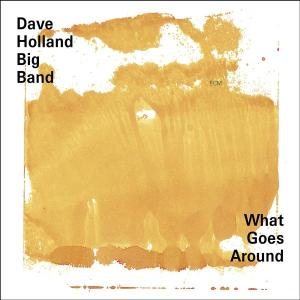 What Goes Around - Dave Holland Big Band - Musik - SUN - 0044001400223 - 9/9-2002