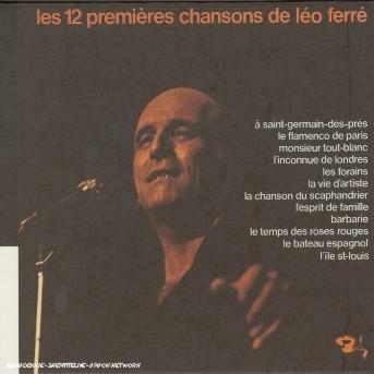 Les 12 Premieres Chansons De Leo Ferre (Vol10) - Leo Ferre - Musik - BARCLAY - 0044007619223 - 28/2-2005