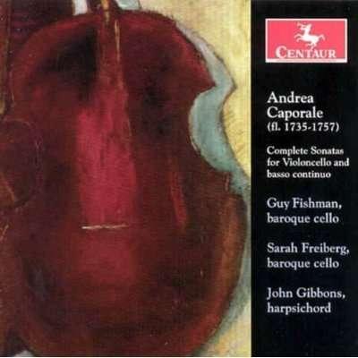 Complete Sonatas for Violoncello & Basso - Caporale,andrea / Fishman,guy / Freiberg,sarah - Musik - Centaur - 0044747281223 - September 26, 2006