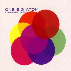 One Big Atom - Charles Hatward - Musik - RER - 0752725029223 - February 3, 2015