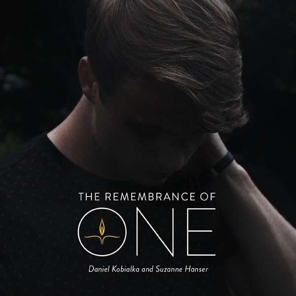Remembrance of One - Kobialka,daniel / Hanser,suzanne - Musik - LISEM - 0753221740223 - January 8, 2016
