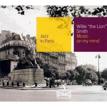 Music on My Mind - Willie -lion- Smith - Musik - GITANES JAZZ - 0044001403224 - 30/5-2010