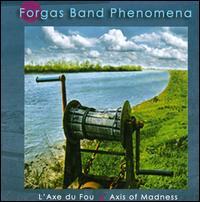 Laxdu Fou: Axis of Madness - Forgas Band Phenomena - Musik - CUNEIFORM REC - 0045775028224 - January 20, 2009