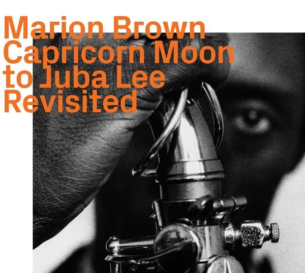 Capricorn Moon to Juba Lee: Revisited - Marion Brown - Musik -  - 0752156110224 - October 4, 2019